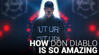 How DON DIABLO is SO Amazing!!
