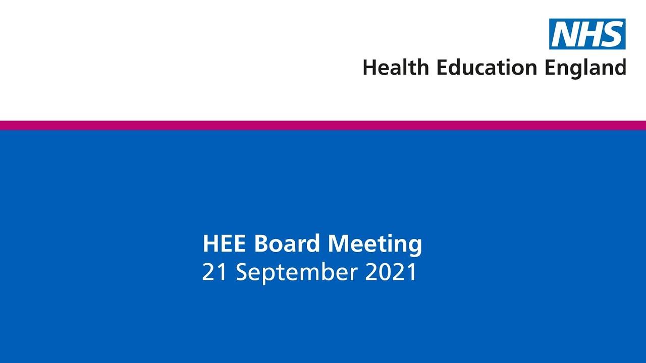 HEE Board Meeting - 21 September 2021