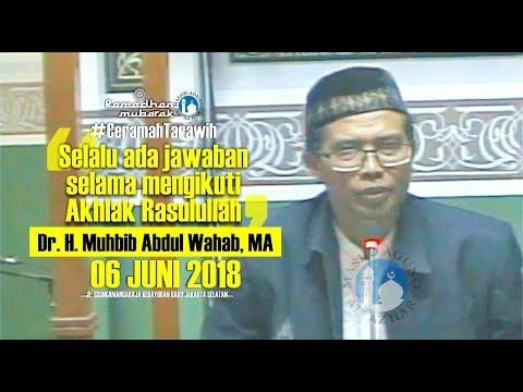 Ceramah Tarawih - 06/06/2018 - Dr. H. Muhbib Abdul Wahab, MA