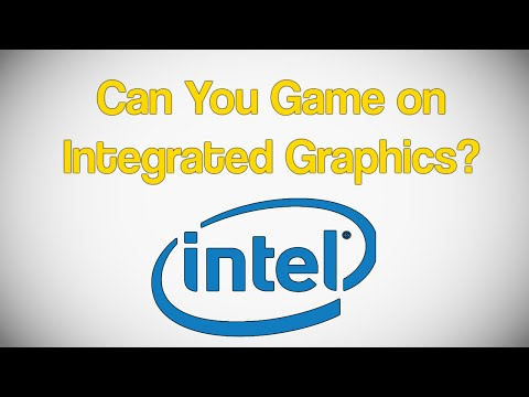 Gaming on Integrated Graphics - Is it Possible?