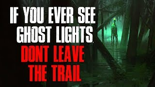 """""""If You Ever See The Ghost Lights, Don't Leave The Trail"""" Creepypasta"""