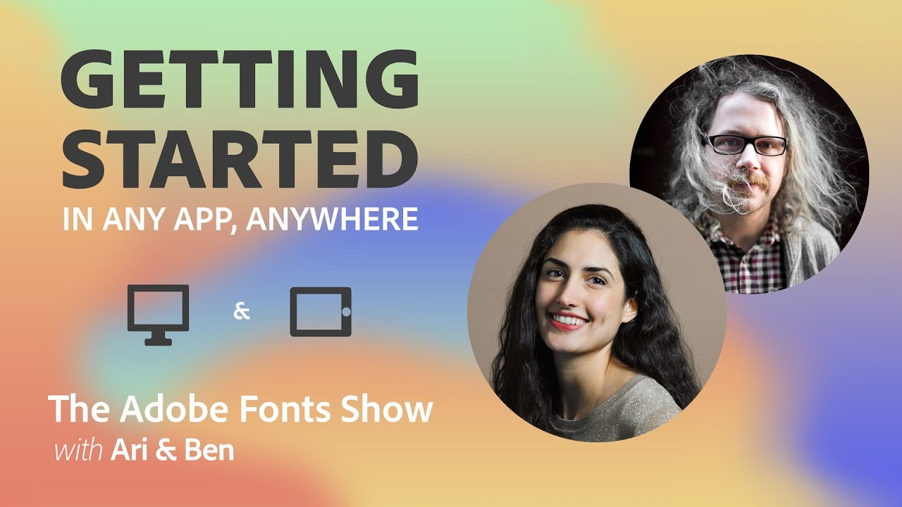 The Adobe Fonts Show: Getting Started in Any App, Anywhere - 1 of 1
