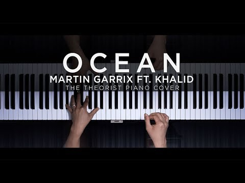 Martin Garrix Ft. Khalid - Ocean | The Theorist Piano Cover