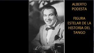 ALBERTO PODESTA -  SUS GRANDES EXITOS - 12 GRANDES CREACIONES - TANGO