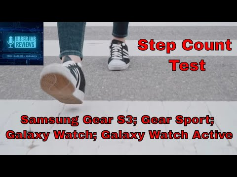 Steps Test - Samsung Gear S3/Gear Sport/Galaxy Watch/Watch Active -Most Accurate Smartwatch Revealed