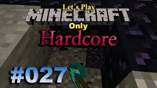 Let´s Play Minecraft(Hardcore)#027[Deutsch] - Nix klappt, wie immer