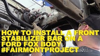 How To Install a Front Stabilizer Bar on a Ford Fox Body #FairmontProject