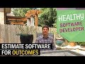 Estimate Software - Trade Perceived Effort For Outcomes
