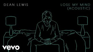 Dean Lewis - Lose My Mind (Official Acoustic)