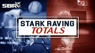 Stark Raving Totals | Picking the Best Bets Available on the SBR Odds Board