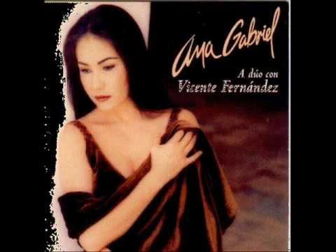 Ana Gabriel Y Vicente Fernández Que Dios te bendiga