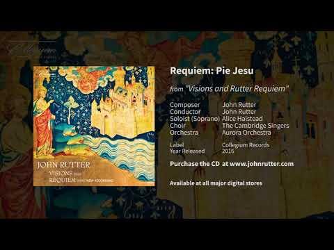 Requiem: Pie Jesu - John Rutter, Alice Halstead, the Cambridge Singers and Aurora Orchestra