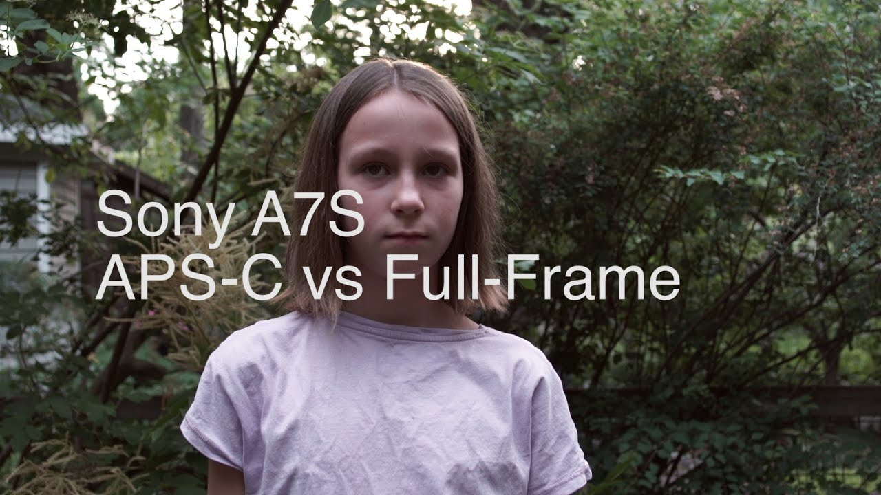 Sony A7S APS-C vs Full-Frame Video - YouTube
