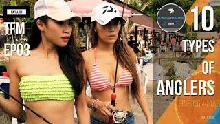 10 Types of ANGLERS - The Fishing Marathon: EP03