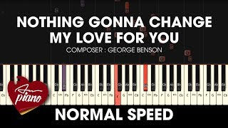 Nothing Gonna Change My Love For You - Piano Tutorial