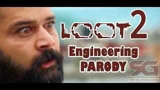 LOOT 2 TRAILER PARODY Engineering Version
