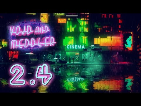 Ep 2.4 - Neon Factory (Void and Meddler Episode 2 gameplay - Lost in a Night Loop)