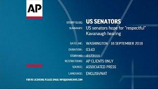 "US senators hope for ""respectful"" Kavanaugh hearing"
