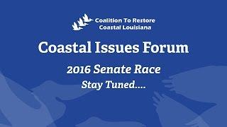 Coastal Issues Forum 2016 US Senate Race
