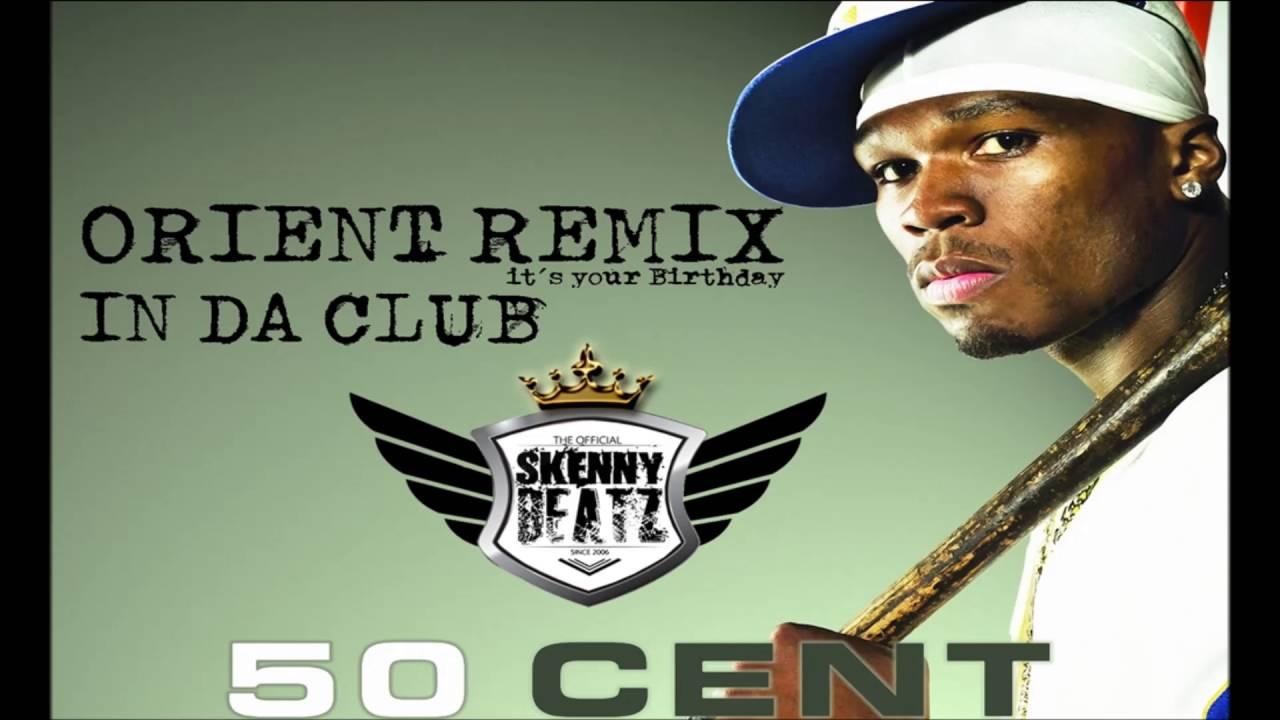 50 Cent - In da Club #IYBD !ORIENTAL REMIX! (prod. by ...