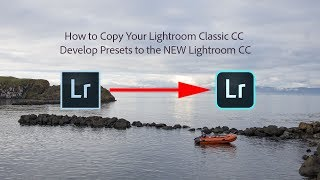 How to Copy Lightroom Classic CC Develop Presets to Lightroom CC | Educational