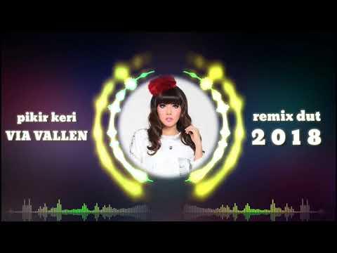dj-pikir-keri-via-vallen..dangdut-remix-terbaru-2018