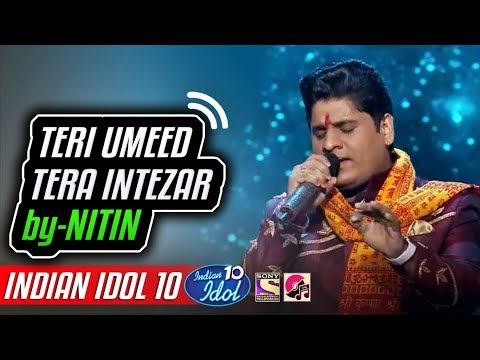 Teri Umeed Tera Intezar - Nitin - Indian Idol 10 - Neha Kakkar - 2 December 2018 - Kumar Sanu