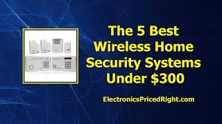 The 5 Best Wireless Home Security Systems Under $300