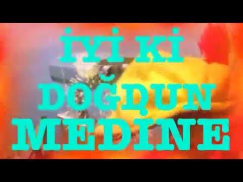 İyi ki Doğdun MEDİNE :)  Komik Doğum günü Mesajı 2. VERSİYON ,DOĞUMGÜNÜ VİDEOSU Made in Turkey :) 🎂