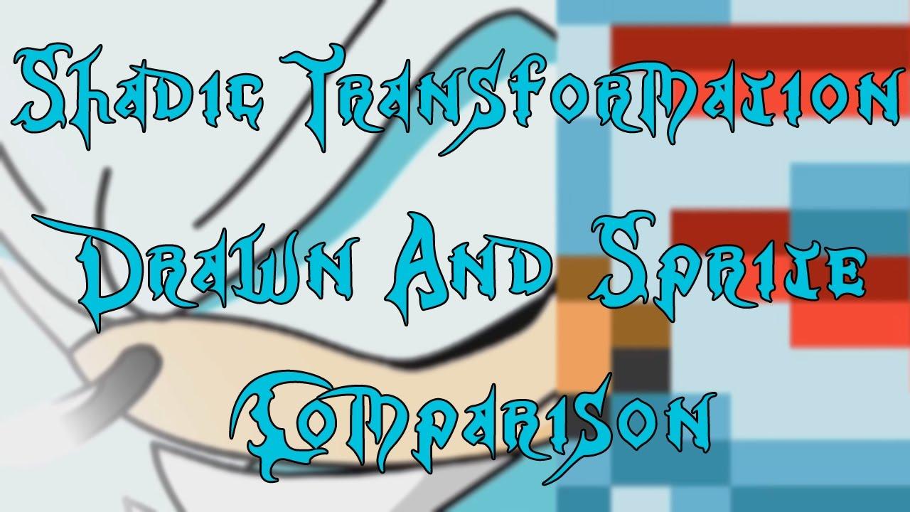Shadic Transformation Comparison Sprite And Drawn Youtube