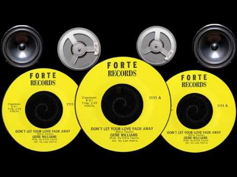 Gene Williams Don't let your love fade away Produce with Forte Records