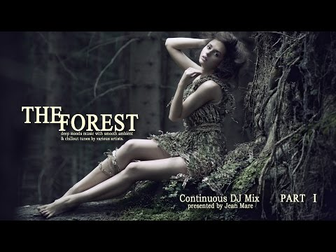 The Forest Chill Lounge Vol. 6 - Continuous DJ Mix By Jean Mare HD