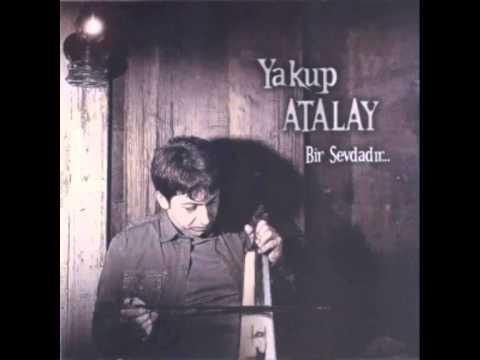 Yakup Atalay - Bir Sevdadır