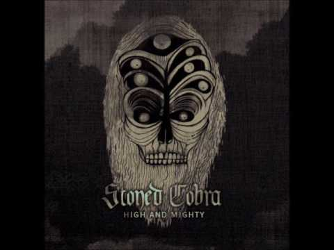 Stoned Cobra - High and Mighty (Full Album 2013)