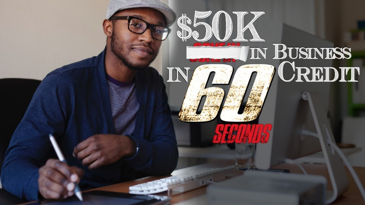 $50k In Business Credit In 60 Seconds  How To Build Business Credit Fast