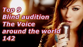 Top 9 Blind Audition (The Voice around the world 142)