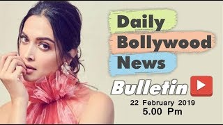 Latest Hindi Entertainment News From Bollywood | Deepika Padukone | 22 February 2019 | 5:00 PM