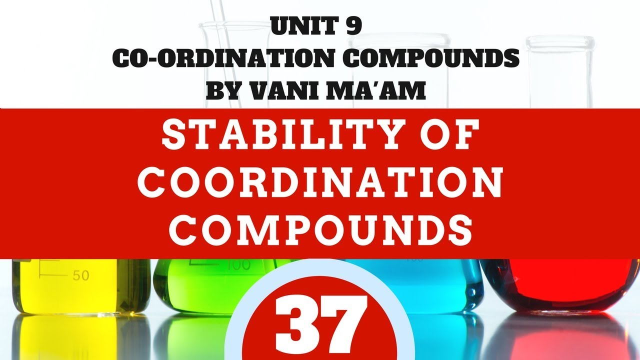 Stability of Coordination Compounds| Part -37| Unit 9| CBSE grade 12  chemistry