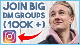 😆 HOW TO GET INTO DM GROUPS WITH 20K - 100K + ACCOUNTS!!! 😆