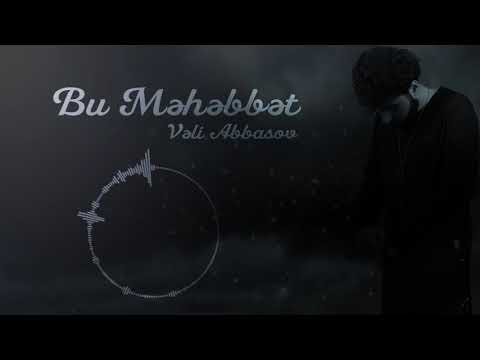 Veli Abbasov - Bu Mehebbet (Dj Kamran) Orijinal Mix 2019