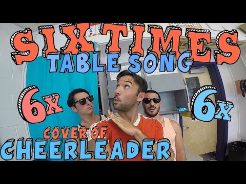 Six Times Table Song!  of CHEERLEADER  OMI