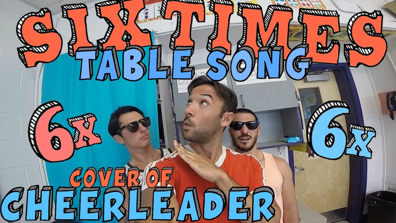 Six Times Table Song Cover Of Cheerleader By Omi Youtube