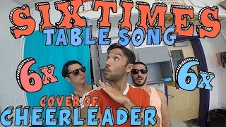 Six Times Table Song! (Cover of CHEERLEADER by OMI)
