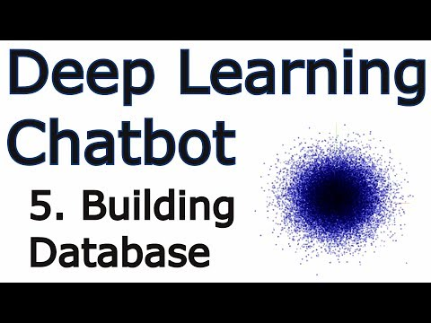 Building Database - Creating a Chatbot with Deep Learning, Python, and TensorFlow p.5