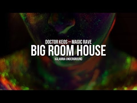 Doctor Keos - Magic Rave - [BIG ROOM HOUSE MUSIC]
