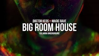 Doctor Keos - Magic Rave - BIG ROOM HOUSE / NEW TOP HIT 2016