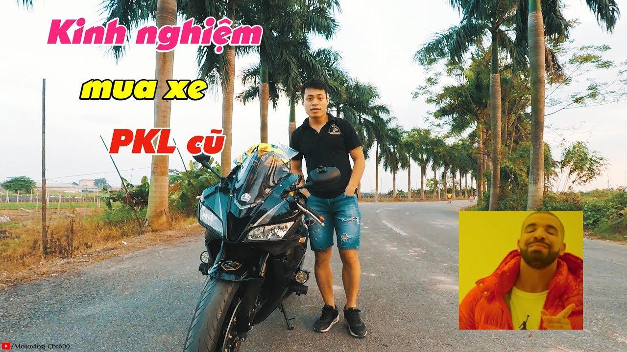 [Chia sẻ] KINH NGHIỆM mua xe PKL cũ các bạn CẦN PHẢI BIẾT – Motovlog CBR600