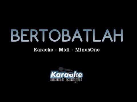 BERTOBATLAH | Karaoke Rohani | Instrumental | Minus One | Midi