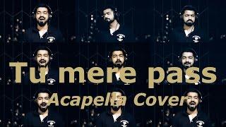 Tu Mere Paas|  Wazir 2016 | Ankit Tiwari | Farhan Akhtar, Aditi Rao Hyadari | Acapella cover |