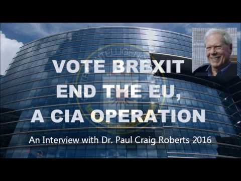 BREXIT : Dr. Paul Craig Roberts 2016 : End the EU, a CIA Covert Operation